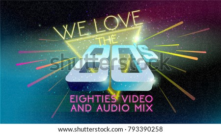 80's. We love the eighties. 80' music mix. Ultra Violet. Retro style disco design neon. fashion party, vector background vintage style. Disco party 1980 club dance night. Eighties video and music mix.