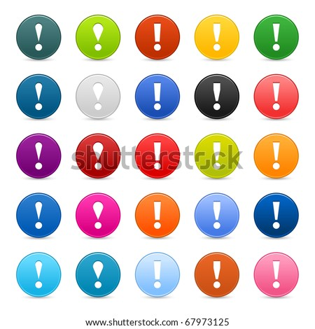 25 satined web 2.0 button with exclamation mark sign. Colored round shapes with shadow on white