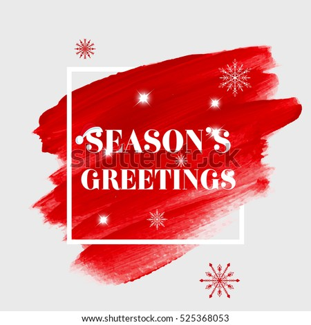 'Season's greetings' holiday sign text over abstract red brush paint background vector illustration.