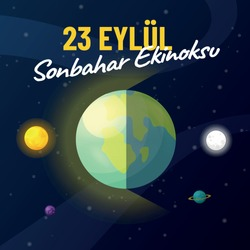 23 September autumn equinox, 23 Eylül sonbahar ekinoksu, dark and shine planet, sun and moon.