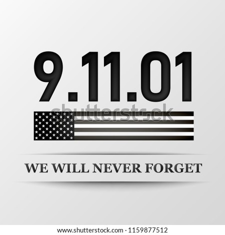 11 september. Patriot day. We Will Never Forget. Design for postcard, flyer, poster banner