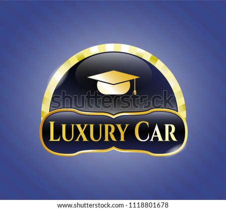 Shiny emblem with graduation cap icon and Luxury Car text inside