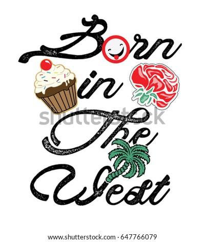 slogan t shirt print.born in the west