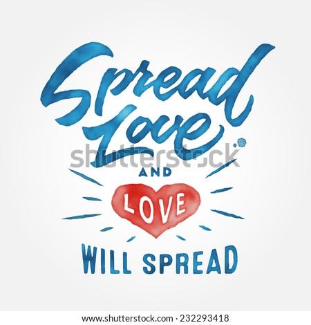'spread love and love will