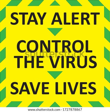 """""""Stay alert"""", """"control the virus"""" ,""""save lives"""" warning sign. Green quarantine sign that help to battle against Covid-19 in the United Kingdom. VECTOR illustration."""