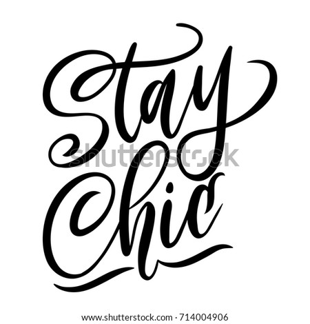 stay chic lettering quote