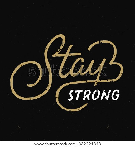 'stay strong' motivational