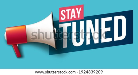 """""""Stay tuned"""" banner with megaphone"""