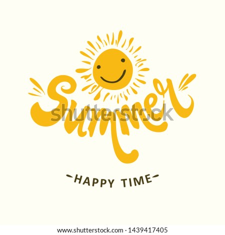 Summer. Sun smiles. Happy time. Bright yellow seasonal template. Vector illustration for season banner, label, poster, logo Summer.