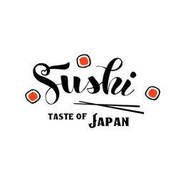 ''Sushi. Taste of Japan'' logo template for Japanese food cafe with salmon sushi. Asian delivery food. Sushi sale or discount flyer. Banner, signboard, logotype, sticker, menu.Vector illustration.