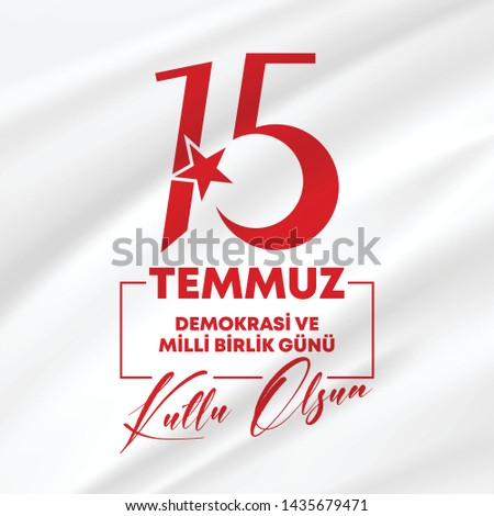 15 Temmuz Demokrasi ve Milli Birlik Gunu, translation: July 15, Democracy and National Unity Day vector