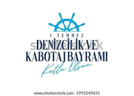 1 Temmuz Kabotaj ve Denizcilik Bayramı Kutlu Olsun! Translation: Happy July 1 Cabotage and Maritime Day!