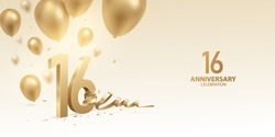 16th Anniversary celebration background. 3D Golden numbers with bent ribbon, confetti and balloons.