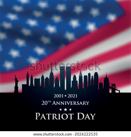 20 th Anniversary Patriot Day 2001-2021. New York City Skyline black silhouette with blurred United States flag. Patriot Day USA vector banner.