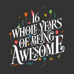 16th Birthday And 16th Wedding Anniversary Typography Design