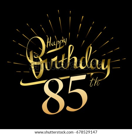 85th Happy Birthday Logo Beautiful Greeting Card Poster With Calligraphy Word Gold Fireworks Hand