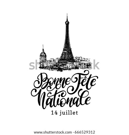 14th July calligraphic design for greeting card, festive poster etc. Eiffel Tower sketched illustration with french hand lettering Bonne Fete Nationale phrase, translated Happy National day.