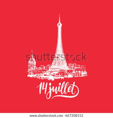 14th July calligraphic design for greeting card, festive poster etc. Eiffel Tower sketched illustration with French National Day hand lettering.