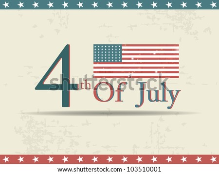 4th of July text and American Flag theme for Independence Day and other occasions on grungy background. EPS 10. Vector illustration.