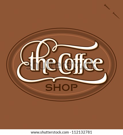 'The Coffee Shop' hand lettered vintage sign, vector (eps8)