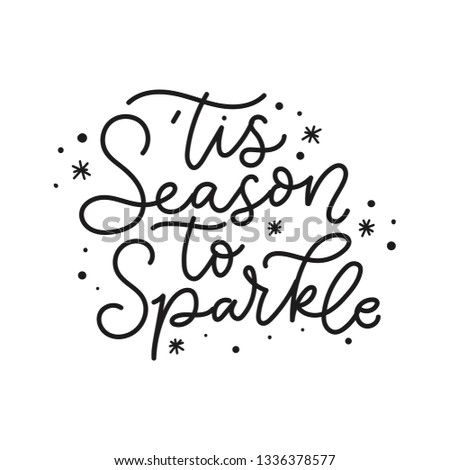 'Tis season to sparkle holiday card. Inspirational Christmas lettering quote with doodles. Vector illustration