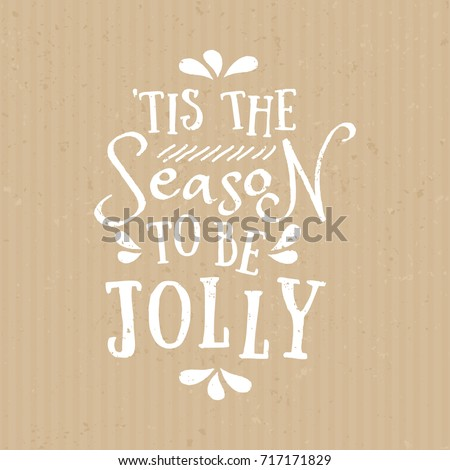'Tis the Season to be Jolly - typographic design greeting card template with text in white on craft paper background.
