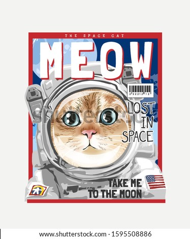 typography slogan with cute cat in space suit on cover illustration