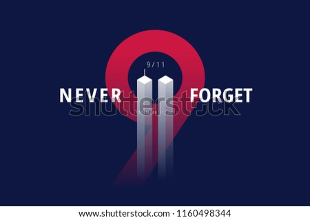 9/11 USA Never Forget September 11, 2001. Vector conceptual illustration for Patriot Day USA poster or banner. Black background, red, blue colors - Shutterstock ID 1160498344