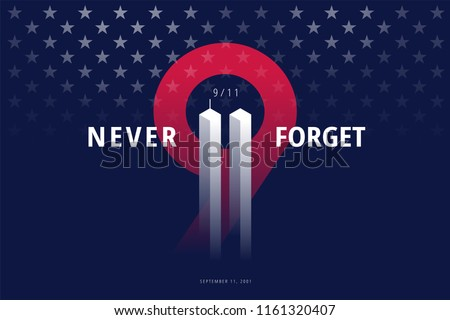 9/11 USA Never Forget September 11, 2001. Vector conceptual illustration for Patriot Day USA poster or banner. Black background, red, blue colors