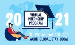 2021 Virtual Internship Program screen, student remotely working online from home on laptop, graduate academic traditional cap, icon, world map background. Work global, stay local quote. Vector banner