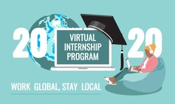 2020 Virtual Internship Program screen, student working on laptop, graduate academic traditional cap, Earth globe background. Work global, stay local quote. Opportunity to work from home Vector banner