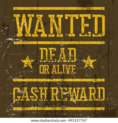"""""""Wanted"""" poster. Wild West Design template. Wanted sign on wooden texture. Grunge styled. Retro looks."""