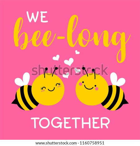 """We bee-long together"" typography design with cute bee couple cartoon for valentine's day card design."