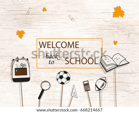 Welcome Back to school concept with school supplies icons, falling leaves on bright wooden background. design template for banner, poster. Detailed vector illustration