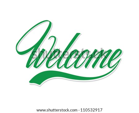 """Welcome"" hand lettering - stock vector"