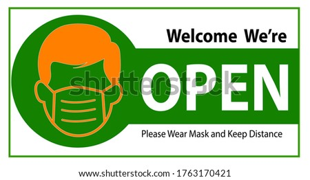 Welcome we're open and please wear mask and keep distance vector text with a man sign. we're open. we are open again. re-opening. please come in. we're open again.grand opening.sticker, banner,label