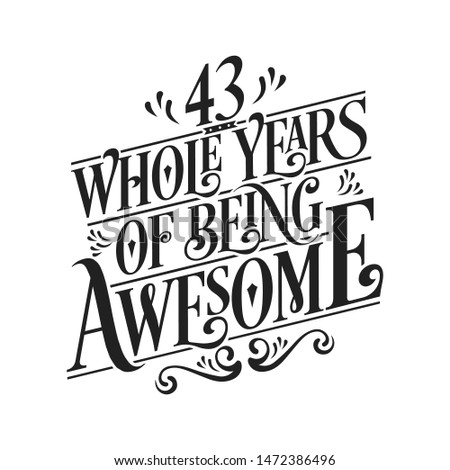 42 Whole Years Of Being Awesome - 43rd Birthday And Wedding  Anniversary Typographic Design Vector