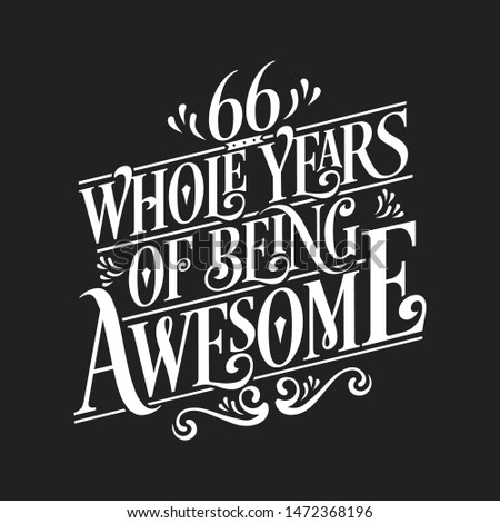 66 Whole Years Of Being Awesome - 66th Birthday And Wedding  Anniversary Typographic Design Vector