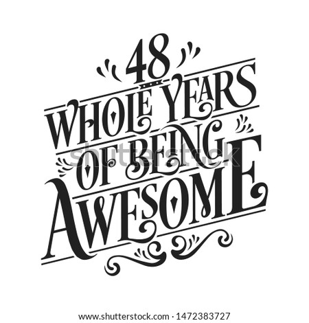 48 Whole Years Of Being Awesome - 48th Birthday And Wedding  Anniversary Typographic Design Vector