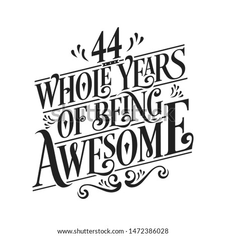 44 Whole Years Of Being Awesome - 44th Birthday And Wedding  Anniversary Typographic Design Vector