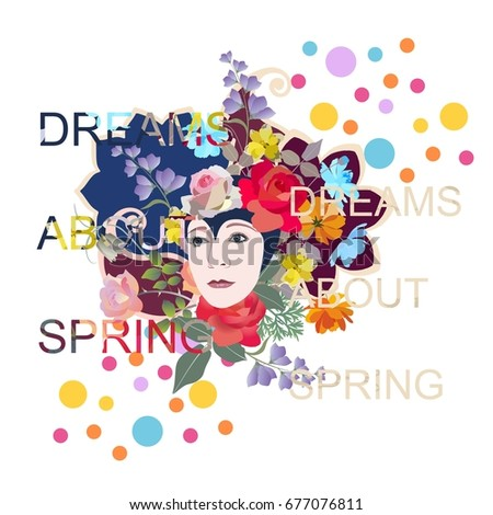 """Woman portrait with beautiful flowers and text """"Dreams about spring"""". Fashion background. #677076811"""