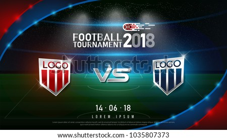 2018 world championship football cup flag and stadium  background. soccer scoreboard match vs strategy broadcast graphic template