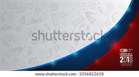 2018 world championship football cup on white, blue and red abstract background. banner soccer template. Vector Illustration