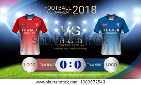 2018 World championship football cup, Soccer jersey mock-up and scoreboard match vs strategy broadcast graphic template, For presentation score or game results (Vector Eps10, fully editable)
