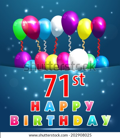 71 Year Happy Birthday Card With Balloons And Ribbons 71st