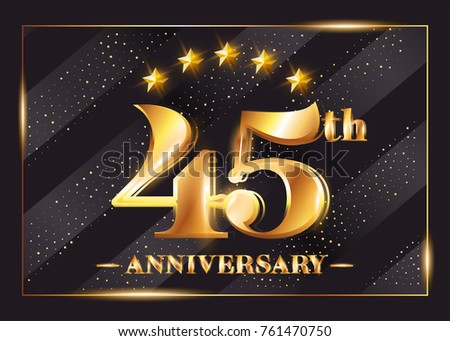 45 Years Anniversary Celebration Vector Logo. 45th Anniversary Gold Icon with Stars and Frame. Luxury Shiny Design for Greeting Card, Invitation, Congratulation Card. Isolated on Black Background.  #761470750
