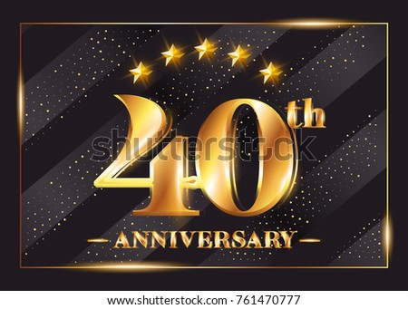 40 Years Anniversary Celebration Vector Logo. 40th Anniversary Gold Icon with Stars and Frame. Luxury Shiny Design for Greeting Card, Invitation, Congratulation Card. Isolated on Black Background.  #761470777