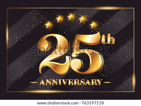25 Years Anniversary Celebration Vector Logo. 25th Anniversary Gold Icon with Stars and Frame. Luxury Shiny Design for Greeting Card, Invitation, Congratulation Card. Isolated on Black Background.  #763197118