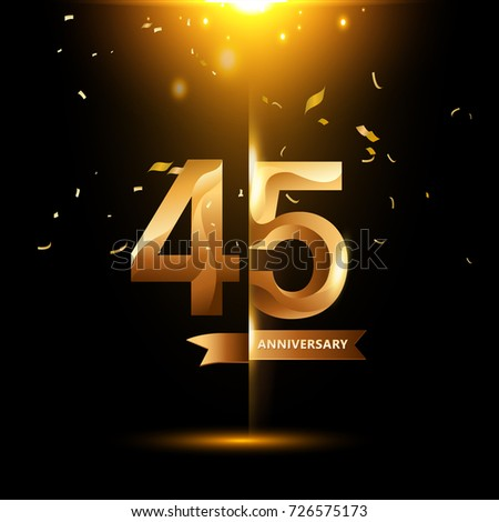 45 Years Anniversary with gold stylized number and confetti. Applicable for brochure, flyer, Posters, web and Banner Designs. Vector illustration. #726575173