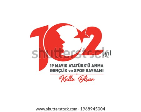 102 years logo. 102-year-old red Turkish flag and Ataturk's vector drawing. May 19, 1919-2021 HAPPY ATATURK COMMEMORATION, YOUTH AND SPORTS DAY, message. Youth festival on its 102nd year.
